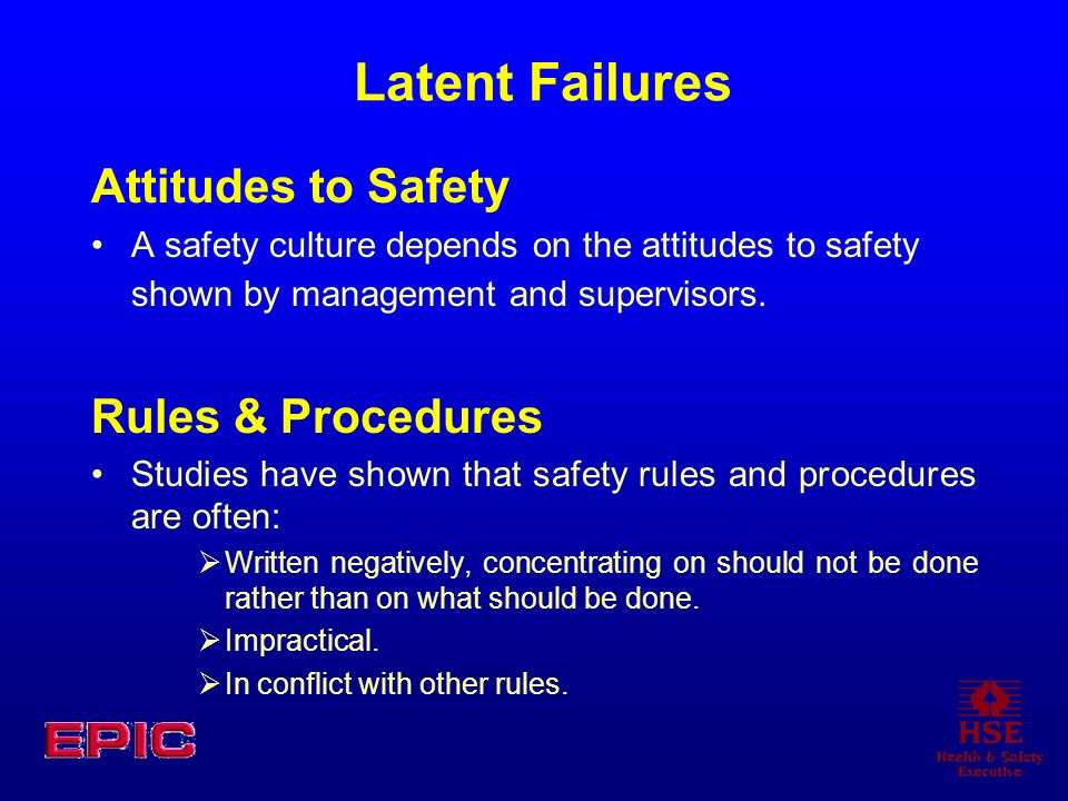 Latent Failures Attitudes to Safety Rules & Procedures