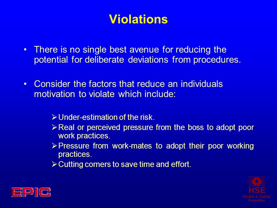 Violations There is no single best avenue for reducing the potential for deliberate deviations from procedures.
