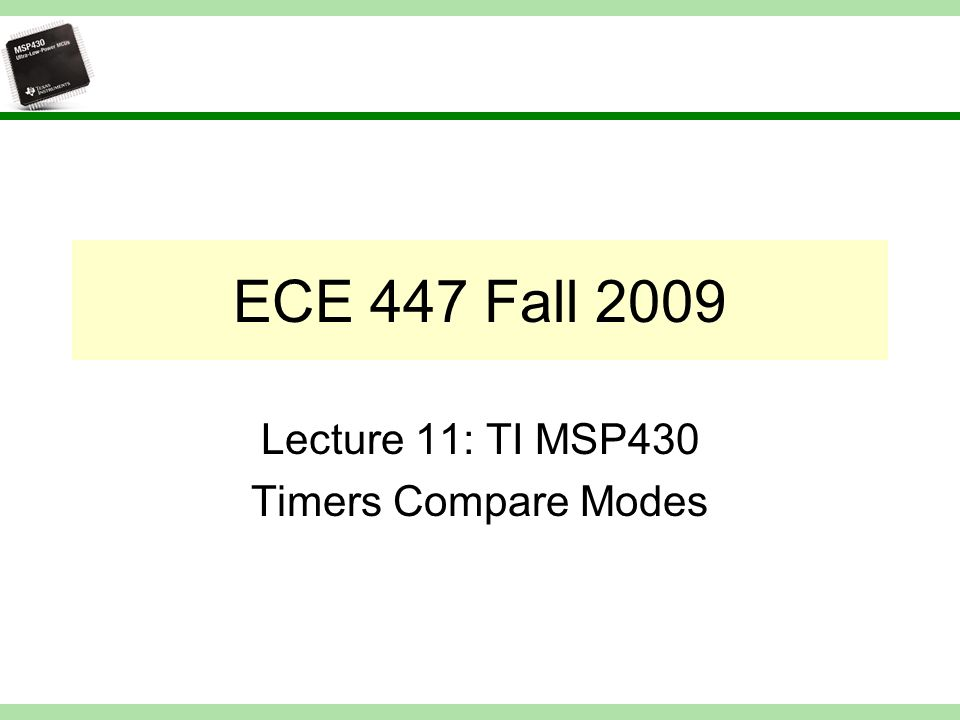 Lecture 11: TI MSP430 Timers Compare Modes