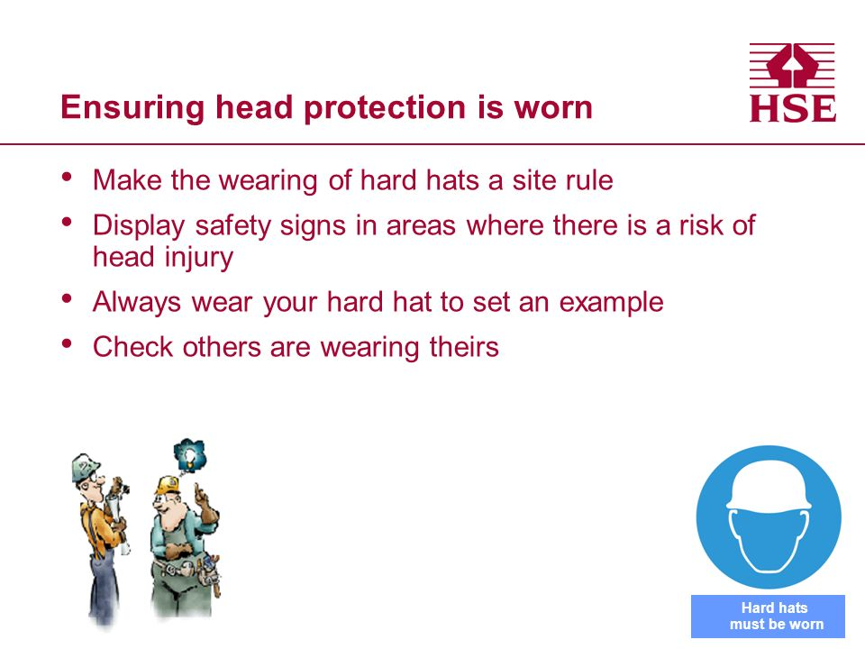 Ensuring head protection is worn