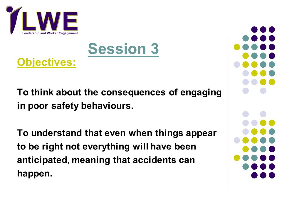 Session 3 Objectives: To think about the consequences of engaging