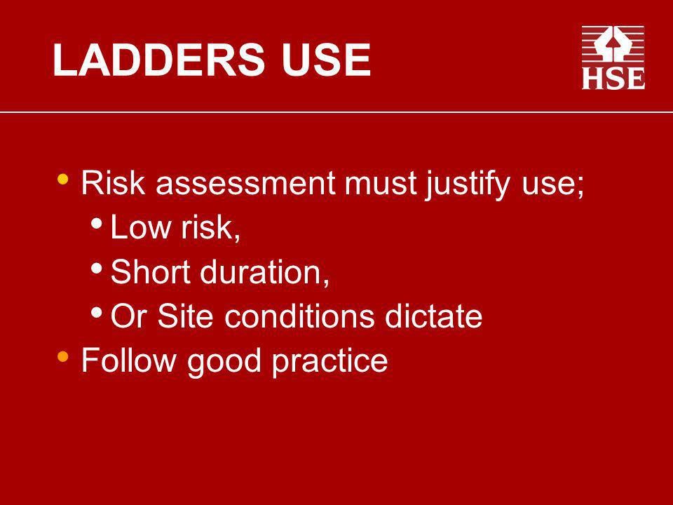LADDERS USE Risk assessment must justify use; Low risk,