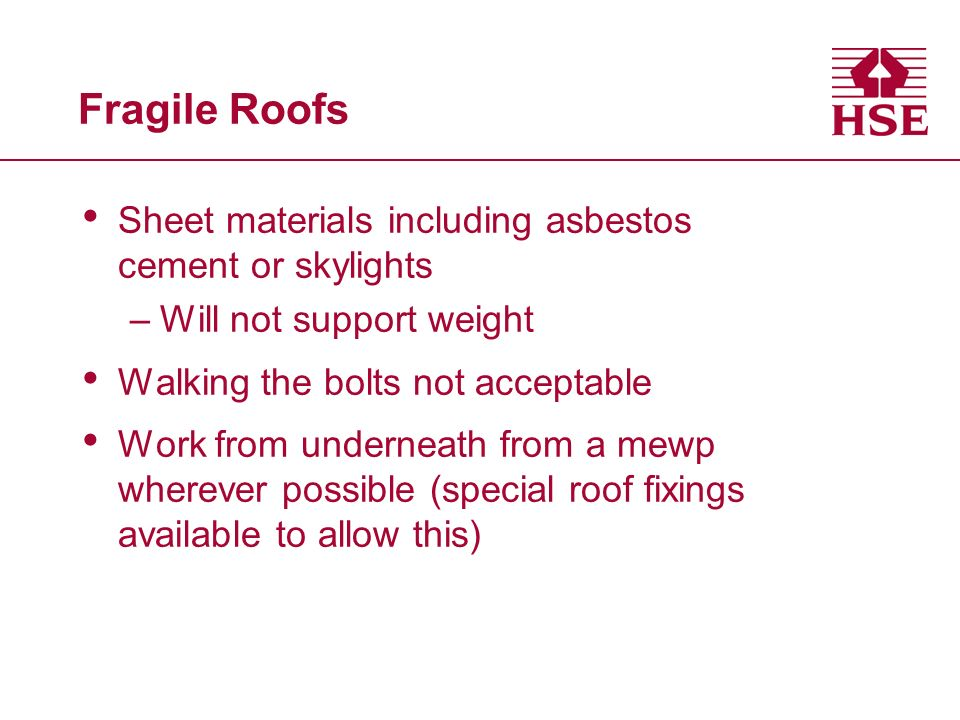 Fragile Roofs Sheet materials including asbestos cement or skylights