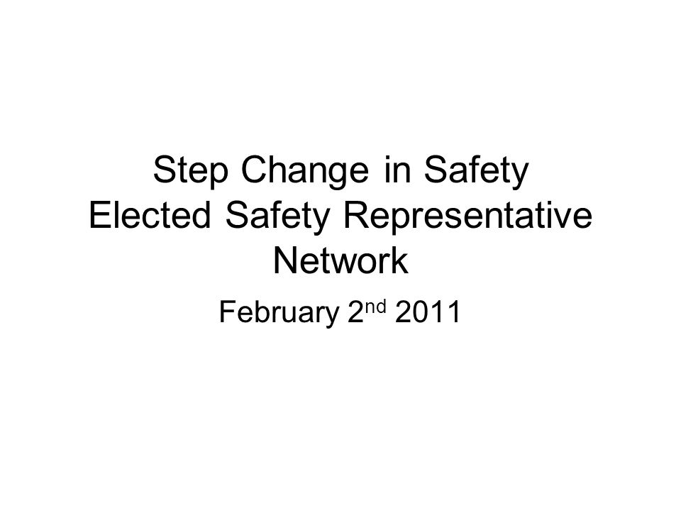 Step Change in Safety Elected Safety Representative Network