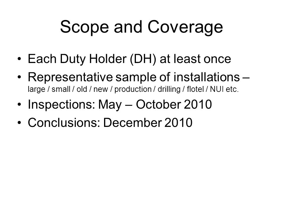 Scope and Coverage Each Duty Holder (DH) at least once