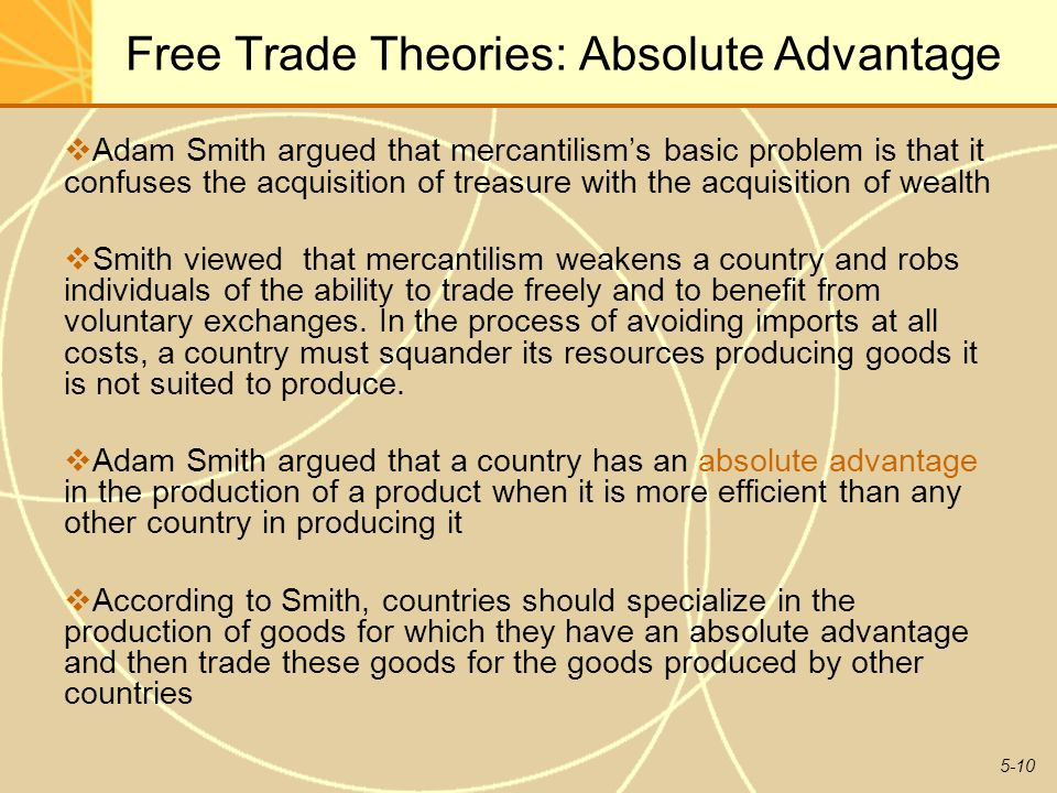 "mercantilist international trade and basic free Plays a role in smith's theory of foreign trade, but in a mechanical, not territorial,   against mercantilist trade policies in his economic magnum opus an inquiry  into  the same is true for the most basic staples: ""even the free."