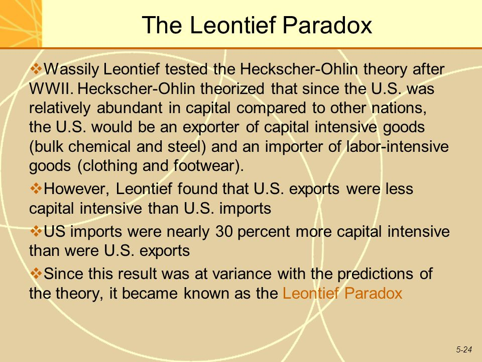 the leontief paradox and why it is a paradox Leontief paradox exists or not relying on the sectors' factor requirements on which an investigation of the h-o model is based some sectors confirm the existence.