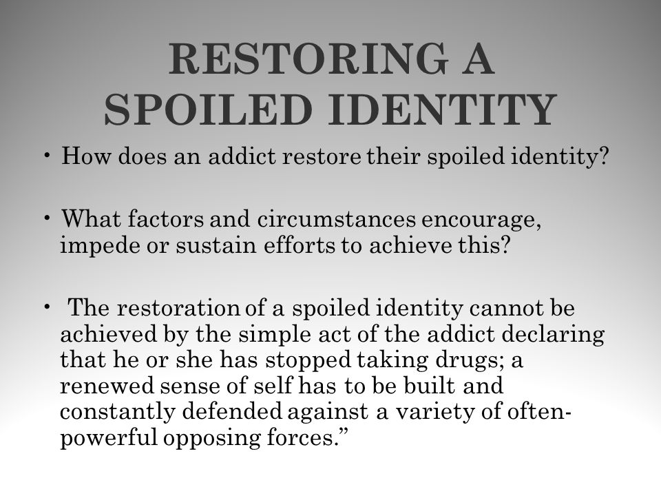 RESTORING A SPOILED IDENTITY