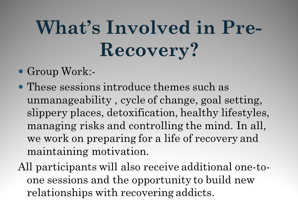 What's Involved in Pre-Recovery