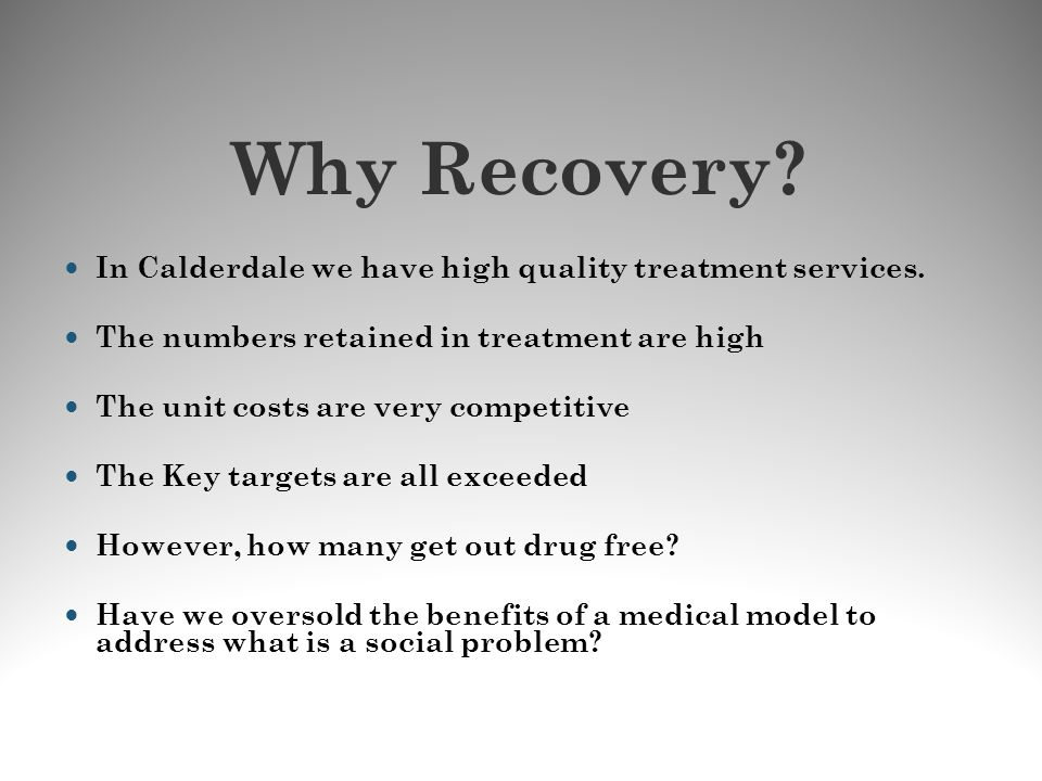 Why Recovery In Calderdale we have high quality treatment services.