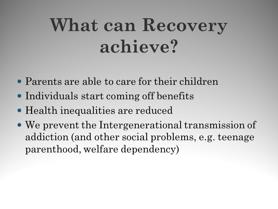 What can Recovery achieve