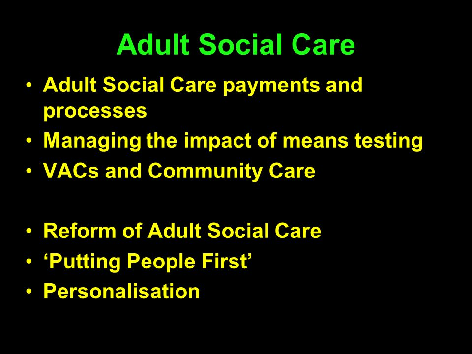 Adult Social Care Adult Social Care payments and processes