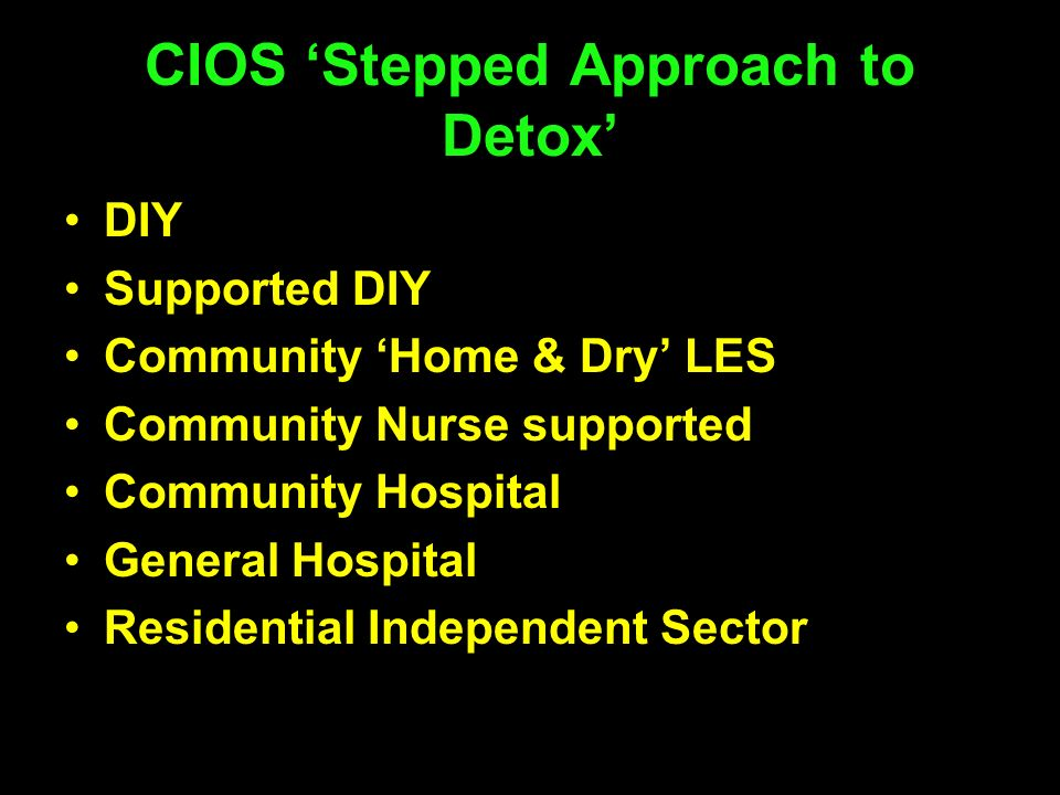 CIOS 'Stepped Approach to Detox'