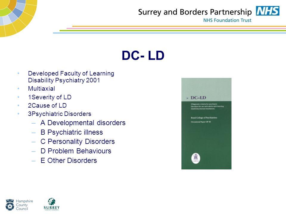 DC- LD A Developmental disorders B Psychiatric illness
