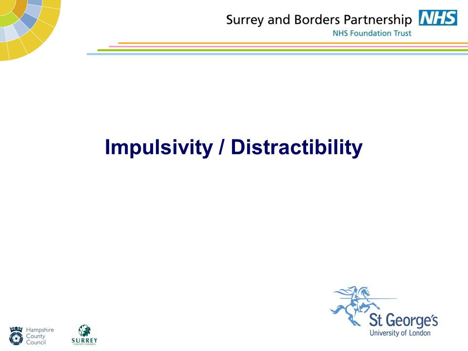 Impulsivity / Distractibility