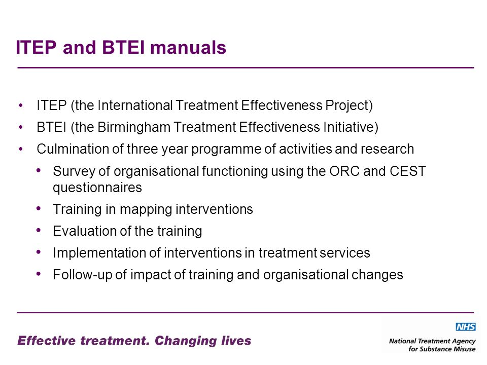ITEP and BTEI manuals ITEP (the International Treatment Effectiveness Project) BTEI (the Birmingham Treatment Effectiveness Initiative)