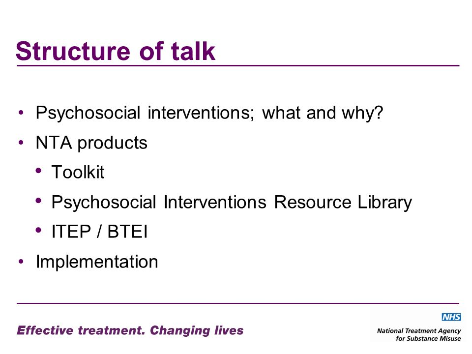 Structure of talk Psychosocial interventions; what and why