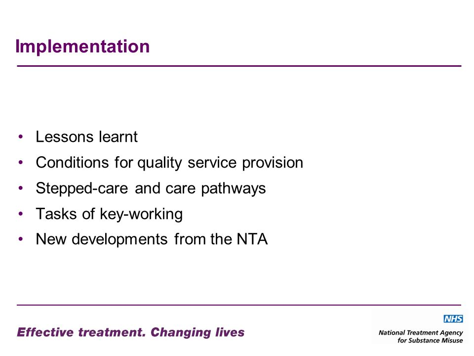 Implementation Lessons learnt Conditions for quality service provision