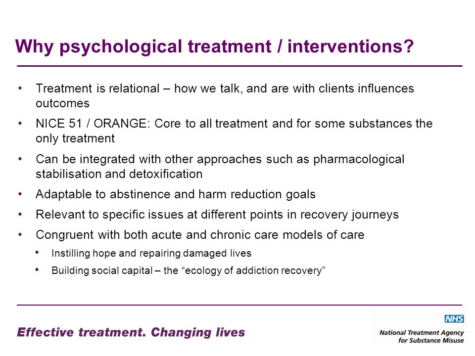 Why psychological treatment / interventions