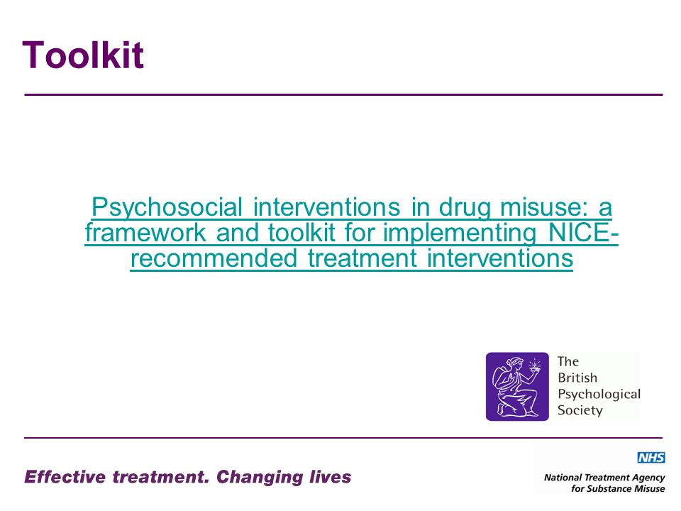Toolkit Psychosocial interventions in drug misuse: a framework and toolkit for implementing NICE-recommended treatment interventions.