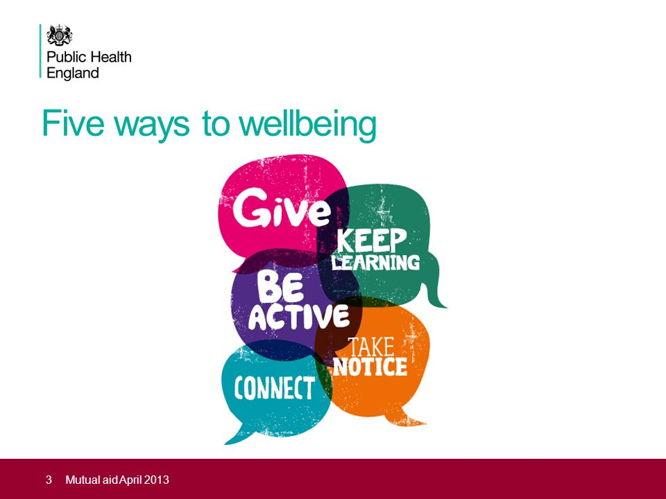 Five ways to wellbeing 5 ways to well-being important to all.