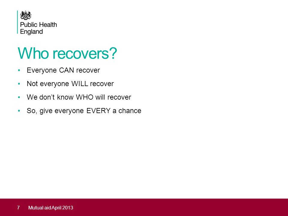 Who recovers Everyone CAN recover Not everyone WILL recover