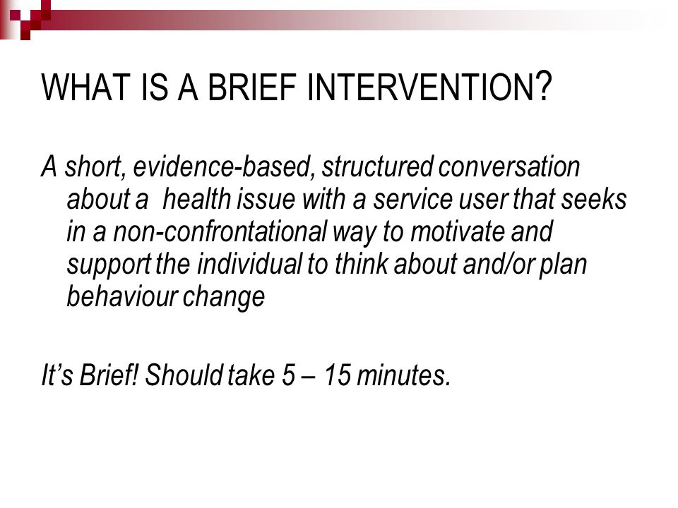 WHAT IS A BRIEF INTERVENTION