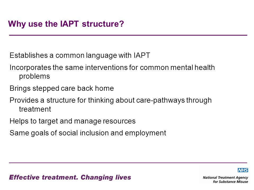 Why use the IAPT structure