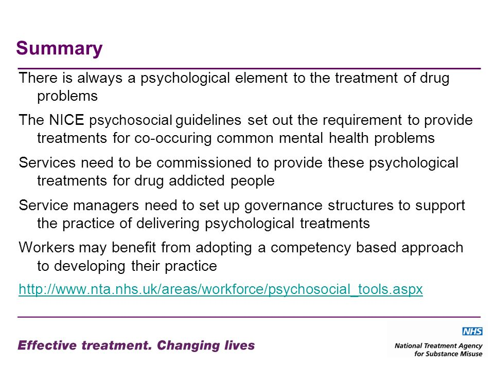 Summary There is always a psychological element to the treatment of drug problems.