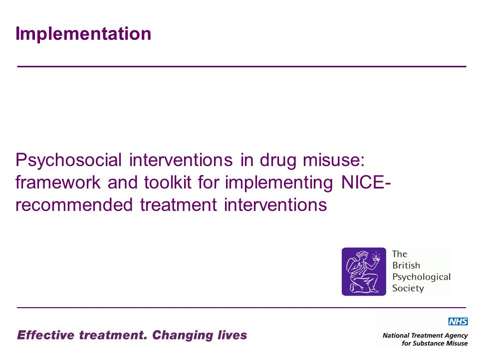 Implementation Psychosocial interventions in drug misuse: framework and toolkit for implementing NICE-recommended treatment interventions.