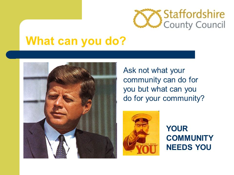 What can you do Ask not what your community can do for you but what can you do for your community