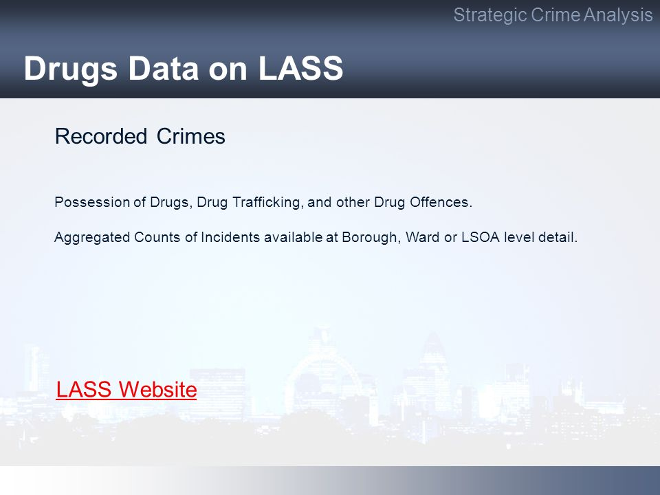 Drugs Data on LASS Recorded Crimes LASS Website