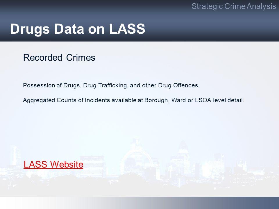 Drugs Data on LASS Recorded Crimes LASS Website