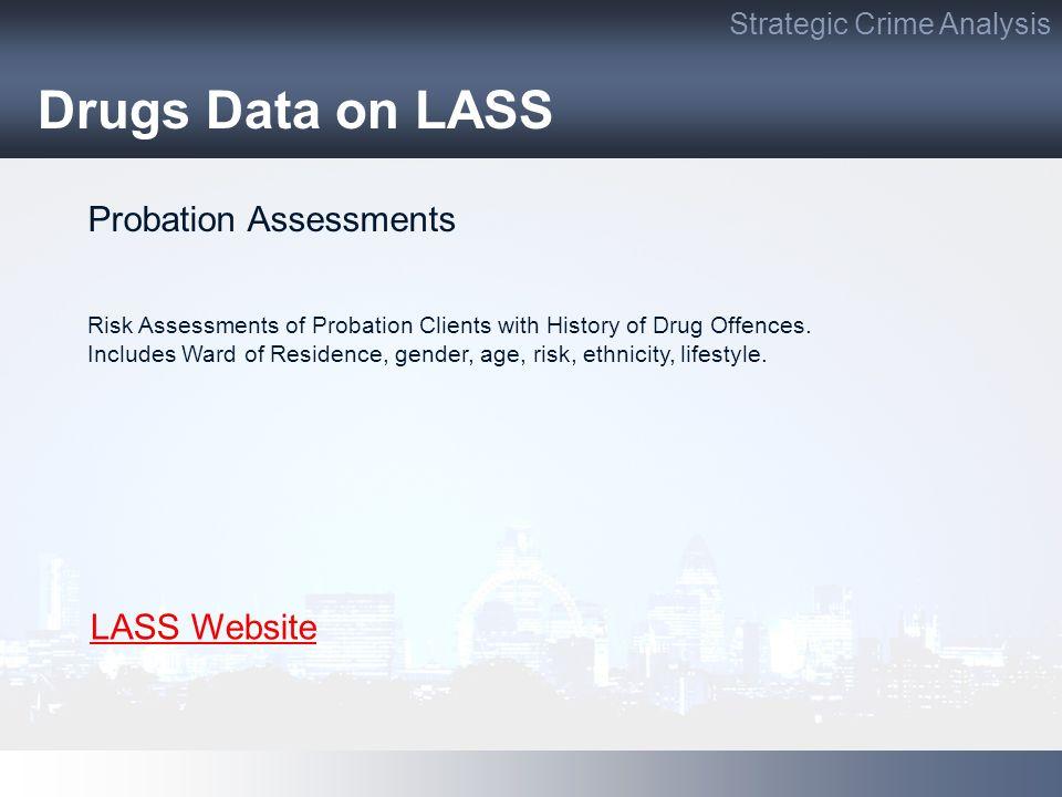 Drugs Data on LASS Probation Assessments LASS Website