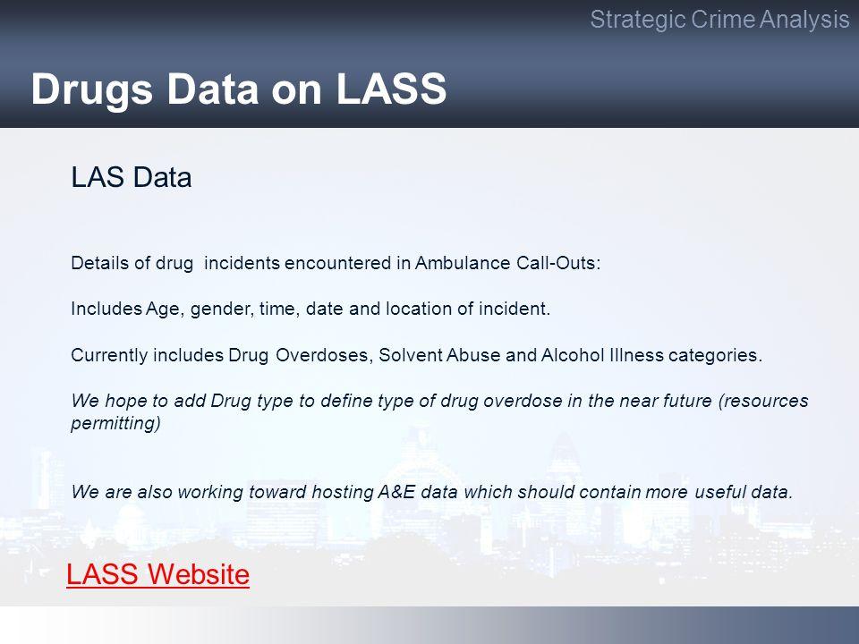 Drugs Data on LASS LAS Data LASS Website Strategic Crime Analysis