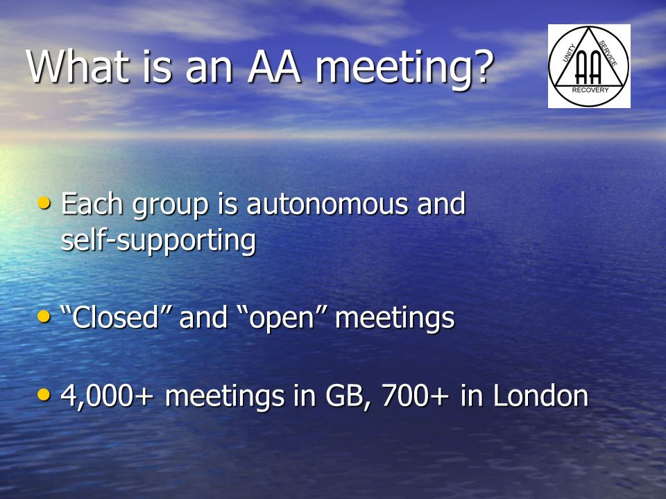 What is an AA meeting Each group is autonomous and self-supporting