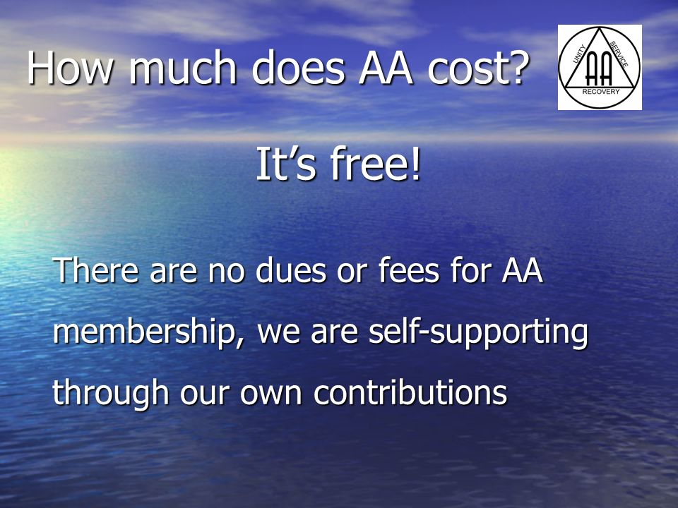 How much does AA cost It's free!
