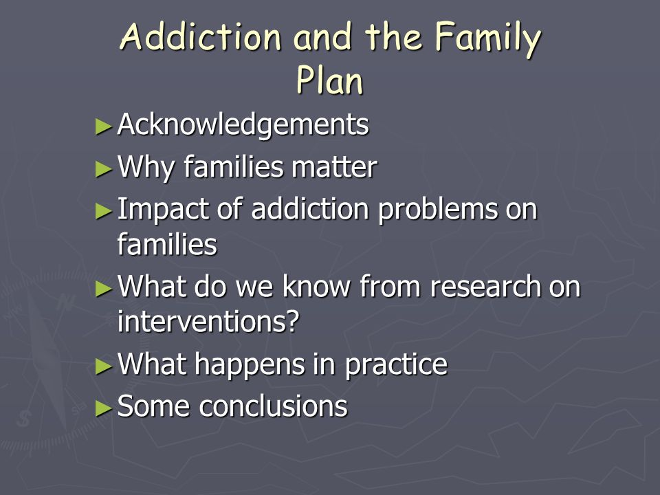 Addiction and the Family Plan
