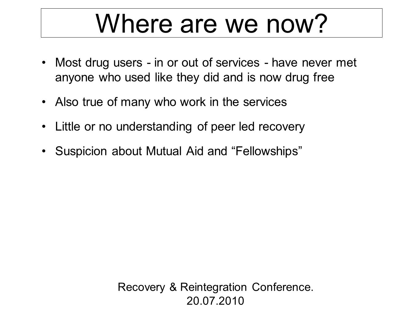 Recovery & Reintegration Conference. 20.07.2010