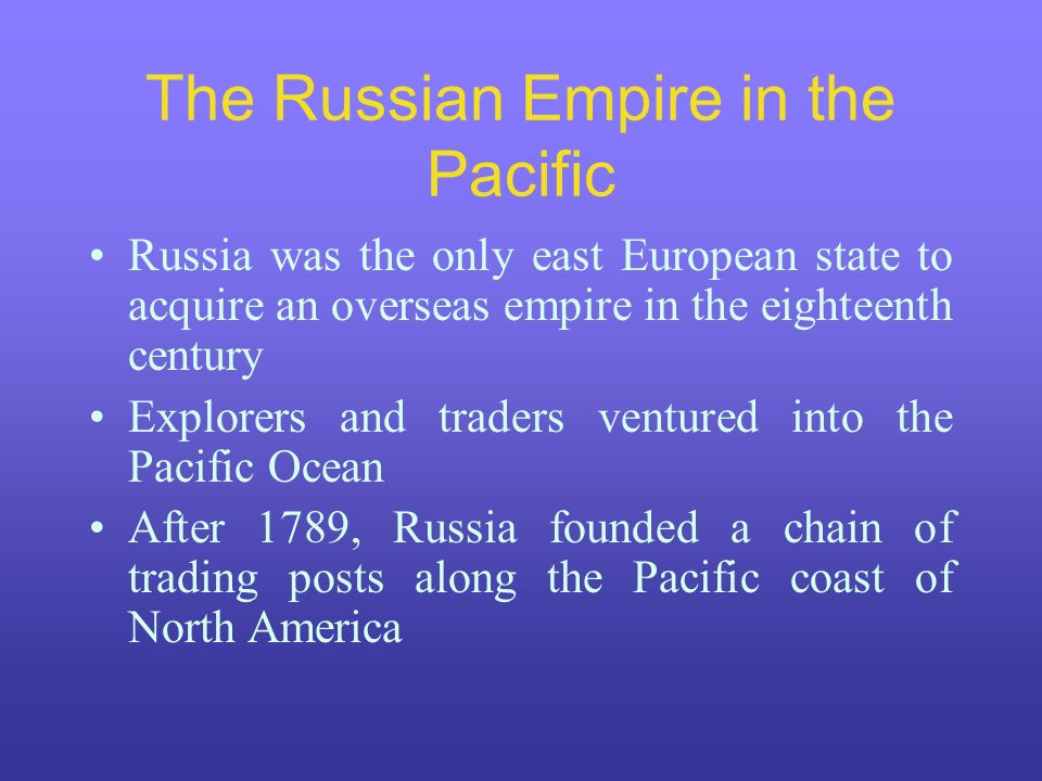 The Russian Empire in the Pacific