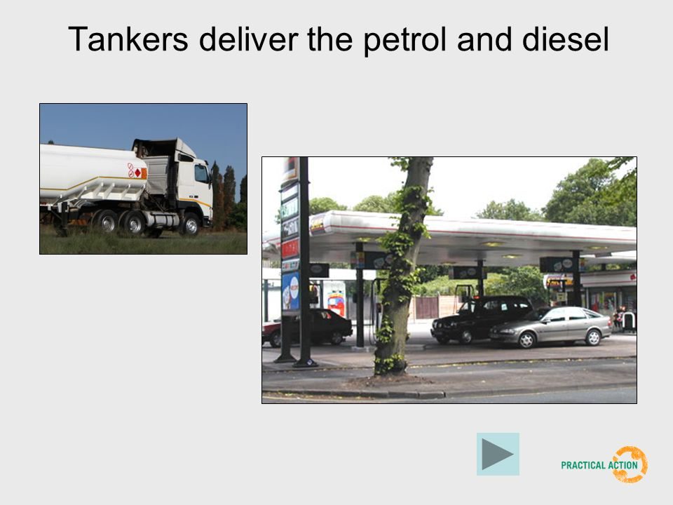 Tankers deliver the petrol and diesel