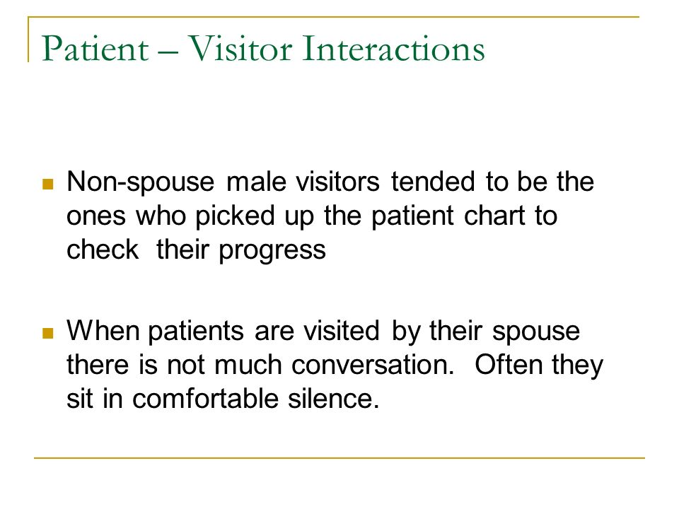 Patient – Visitor Interactions