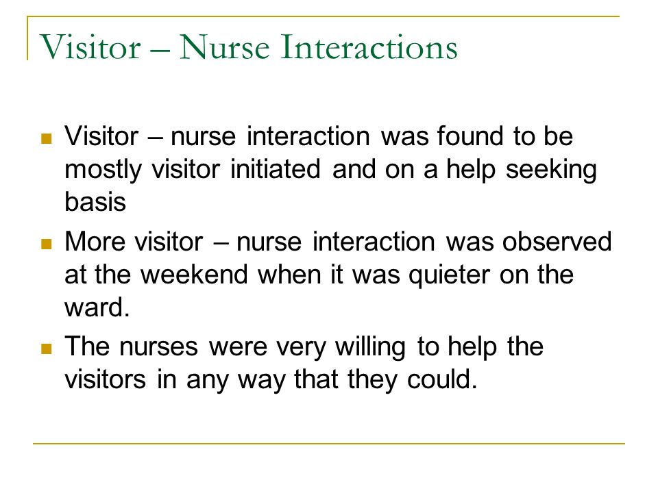 Visitor – Nurse Interactions