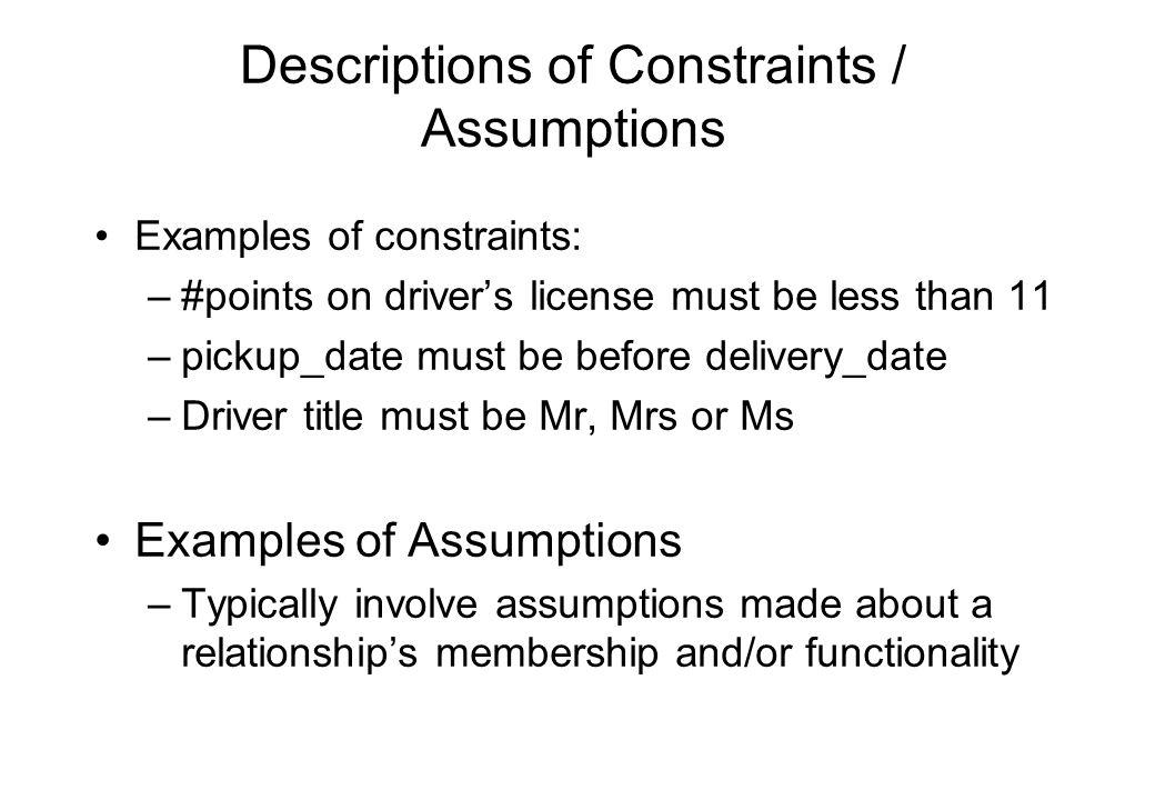 Descriptions of Constraints / Assumptions