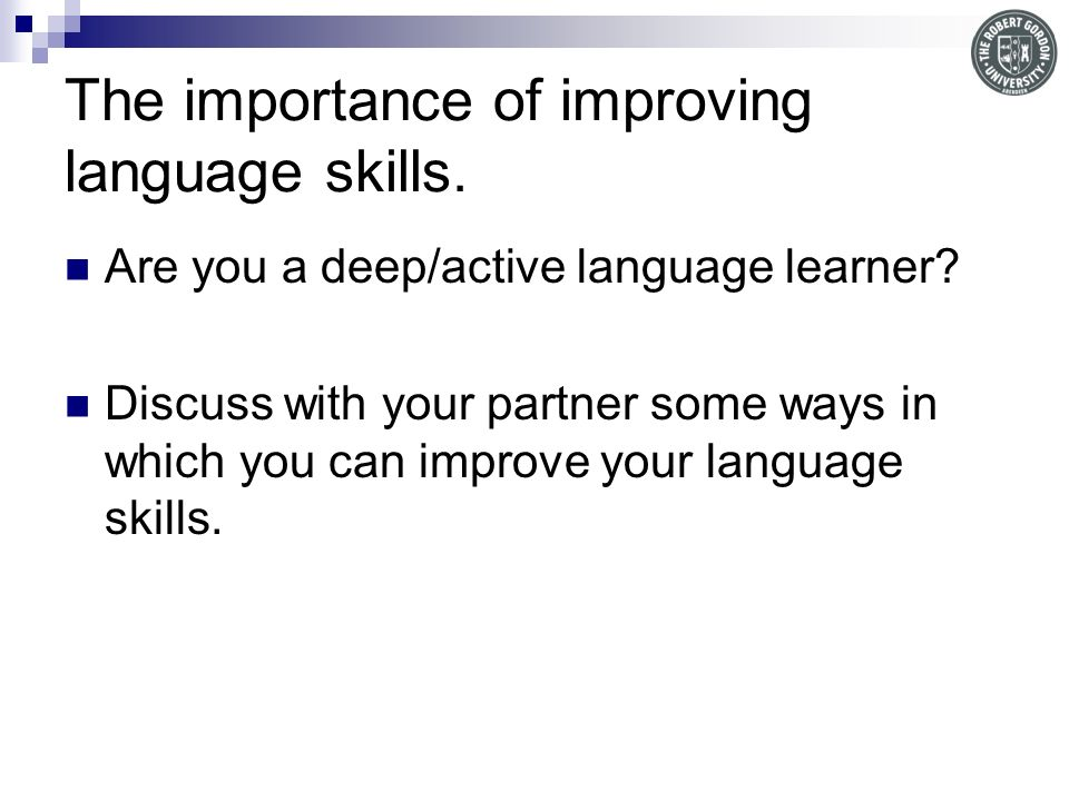The importance of improving language skills.