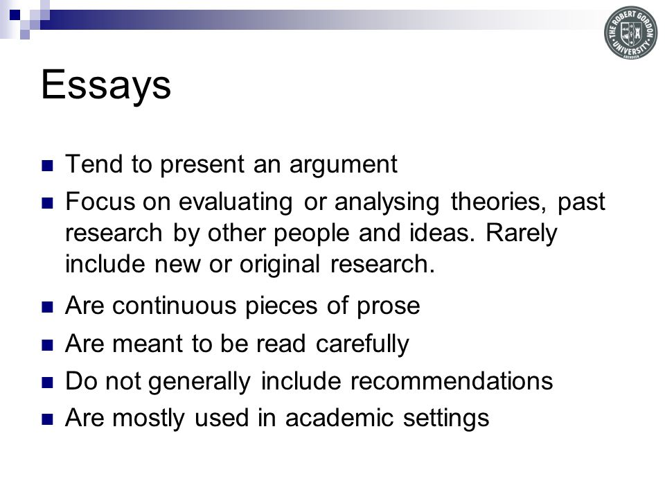 Essays Tend to present an argument