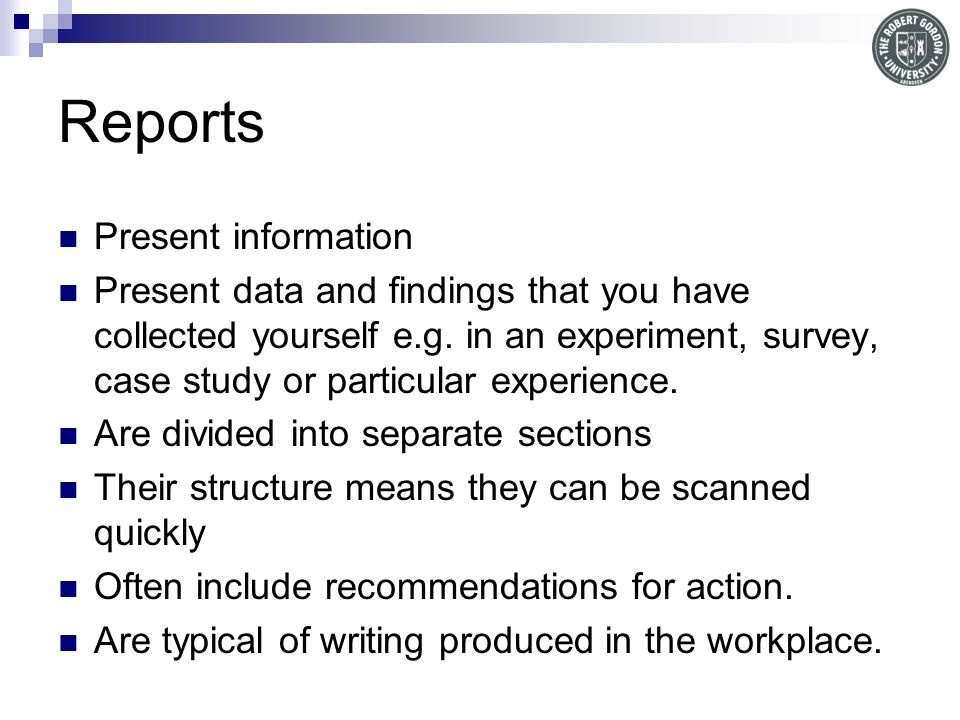 Reports Present information