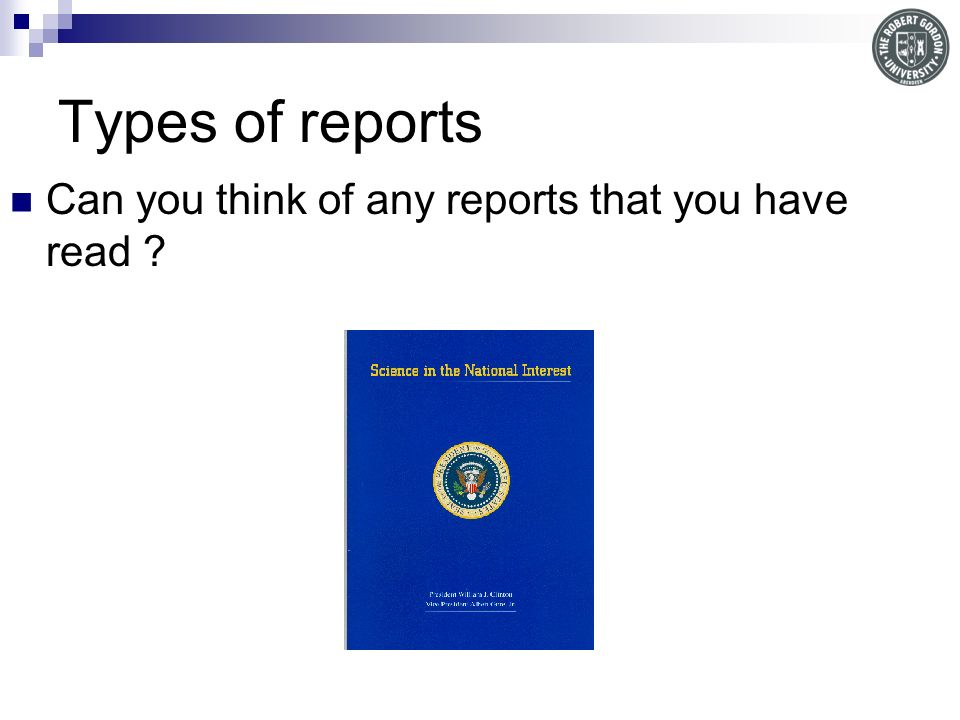 Types of reports Can you think of any reports that you have read