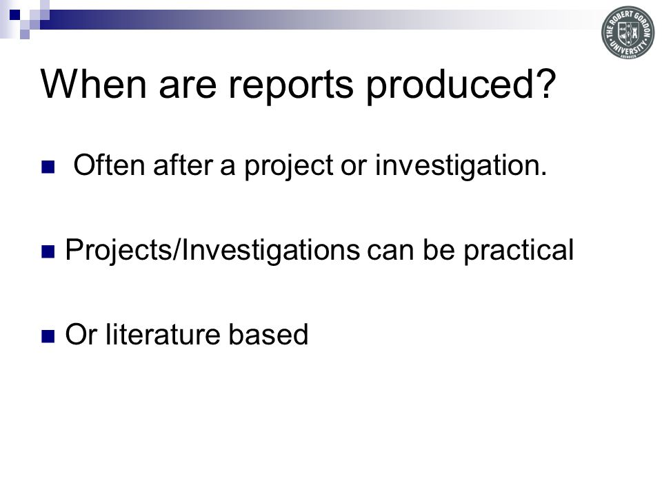 When are reports produced