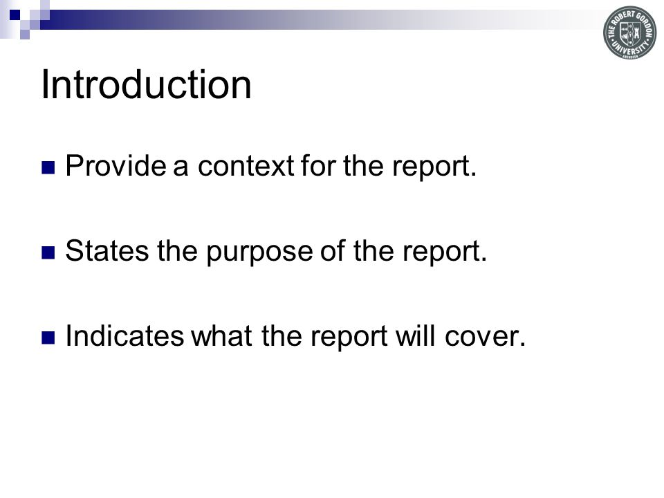 Introduction Provide a context for the report.